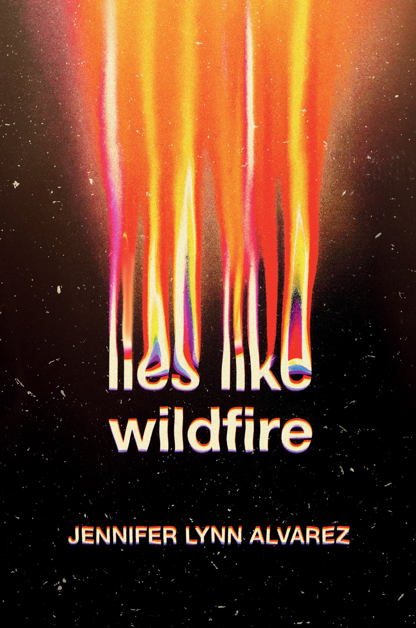 """Lies like wildfire"" by Jennifer Lynn Alvarez"