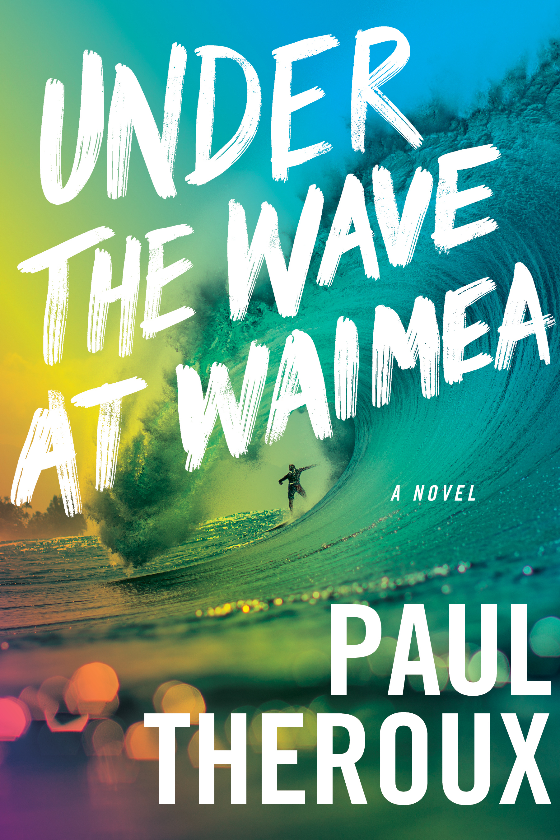 """Fans of author Paul Theroux's travel and fiction books won't want to miss his newest novel, """"Under the Wave at Waimea."""""""