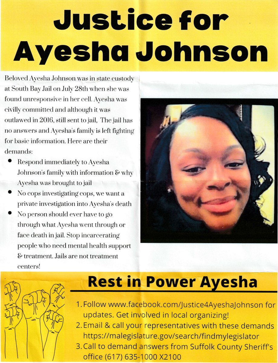 A flyer being circulated by advocates who are supporting Ayesha Johnson's family's demand for answers. They have held a couple of rallies outside the Suffolk County House of Correction at South Bay.
