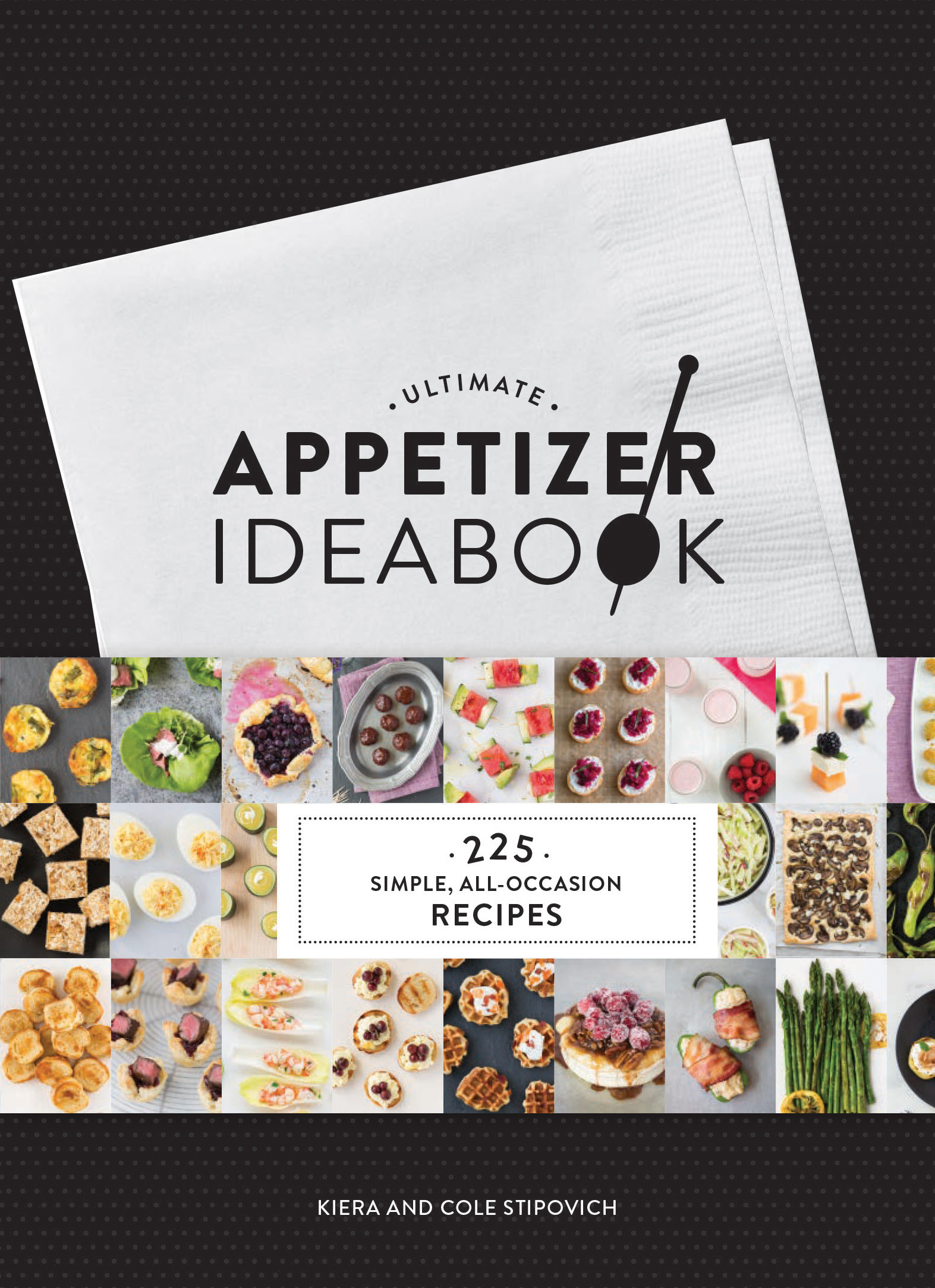 """""""Ultimate Appetizer Ideabook: 225 Simple, All-Occasion Recipes"""" (Chronicle Books, $19.99)."""