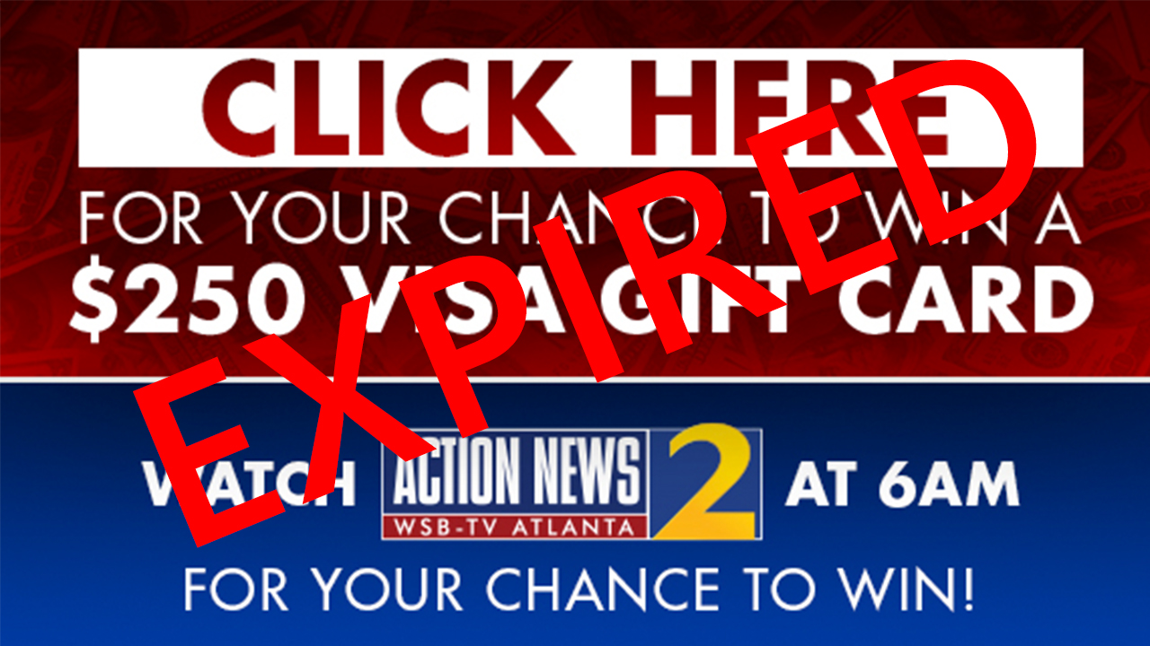 Click here for your chance to win a $250 visa gift card. Watch Channel 2 Action News This morning at 6 a.m. for your chance to win.