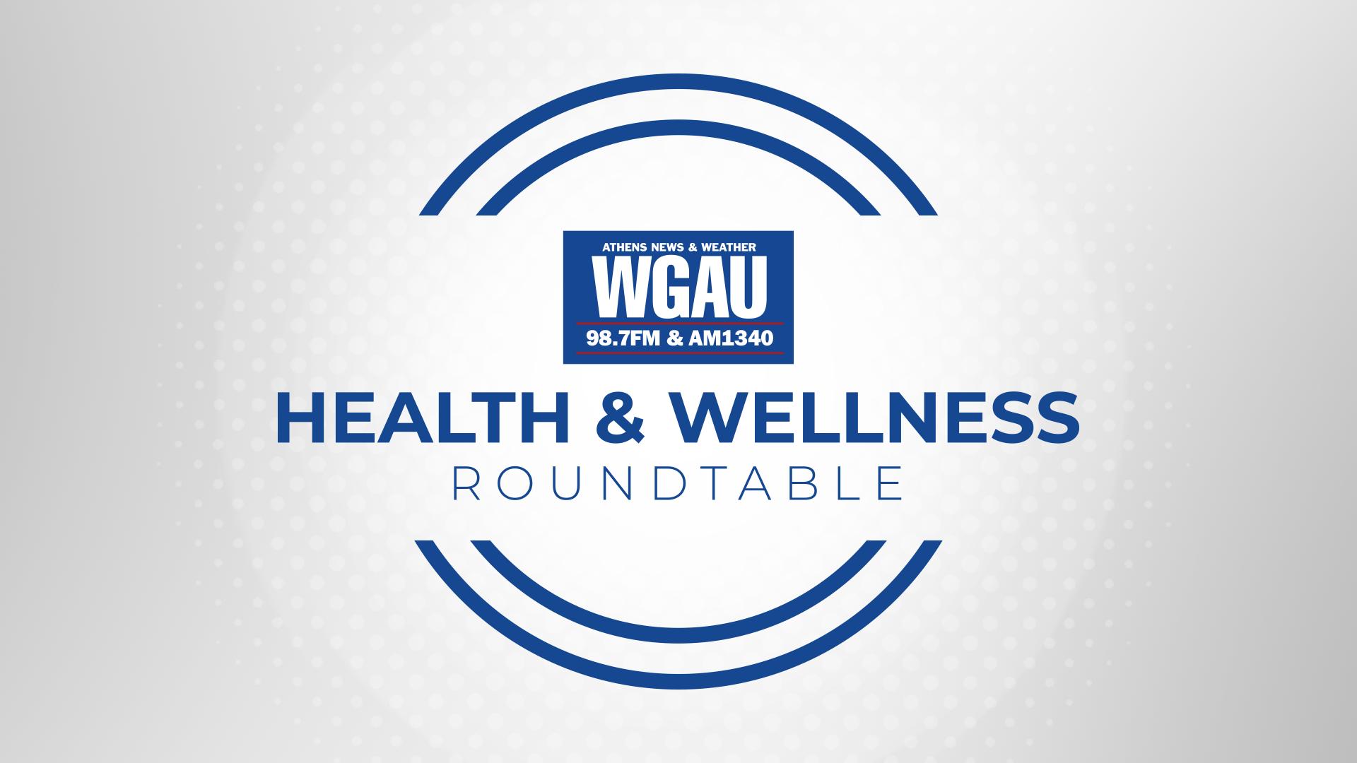 WGAU Health & Wellness Roundtable