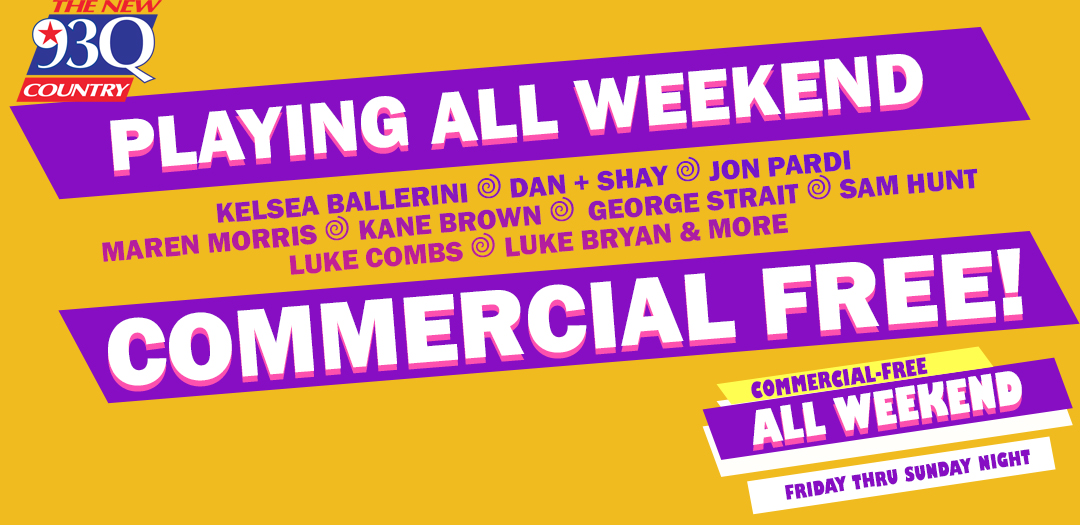 Commercial Free Weekend on The New 93Q