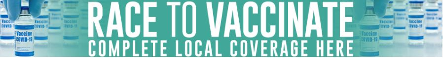 Race to Vaccinate: Complete Local Coverage Here
