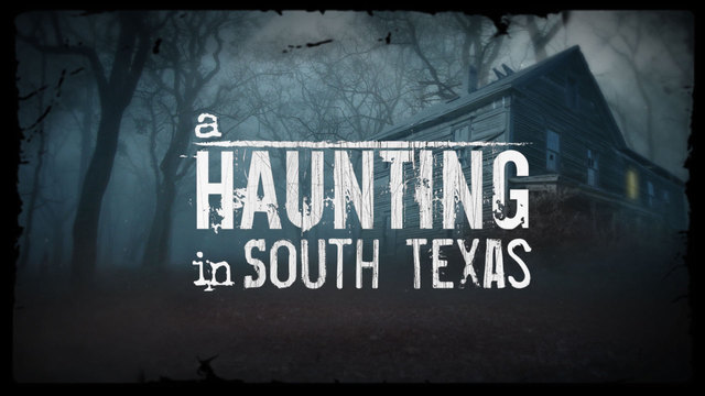 A South Texas Haunting