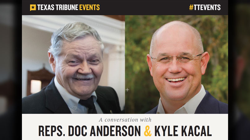 Texas Tribune Conversation With Reps Doc Anderson And Kyle Kacal