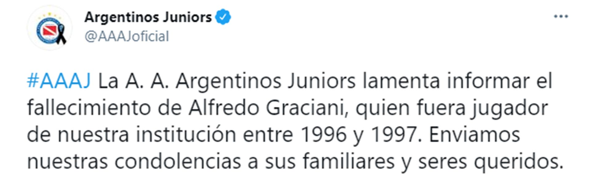Argentinos Juniors, club en el que se desempeñó, también compartió un mensaje