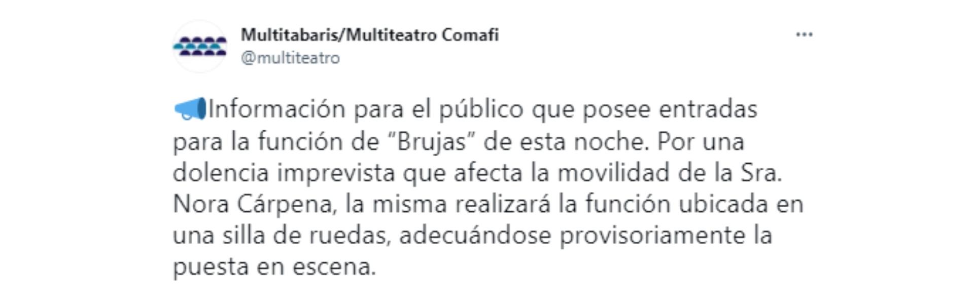 El tweet del Multiteatro informando que Nora Cárpena hará la función de este domingo en silla de ruedas