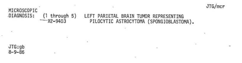 El informe médico de Jeff Henigson, fechado el 9 de agosto de 1986, muestra que su diagnóstico era un astrocitoma pilocítico, un tumor benigno. (Cortesía de Jeff Henigson)