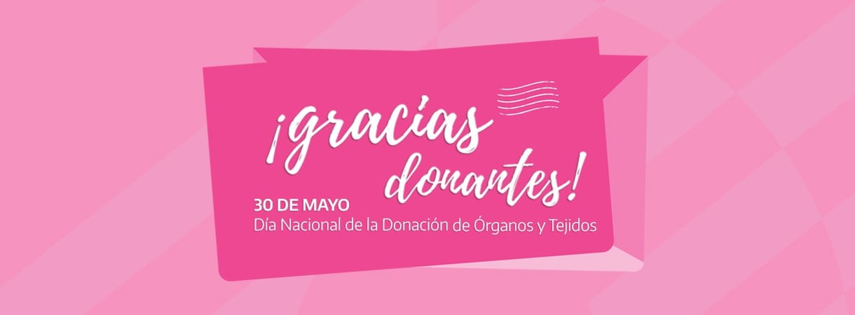 El 30 de mayo es el Día Nacional de la Donación de Órganos y Tejidos.