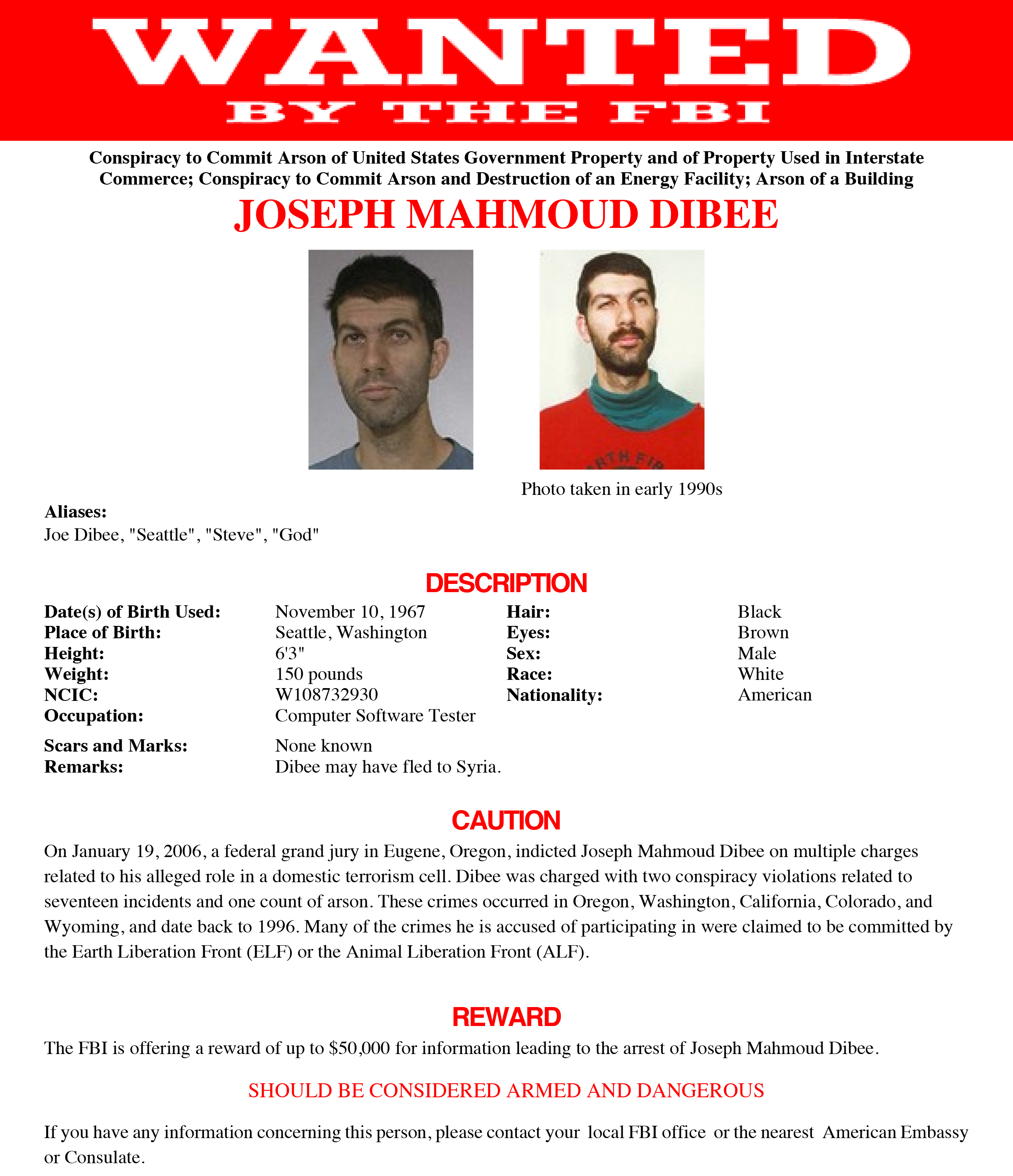 The FBI put out a wanted poster with a $50,000 reward, searching for Joseph Dibee after he was indicted for his alleged role in crimes committed by the Earth Liberation Front or the Animal Liberation Front.